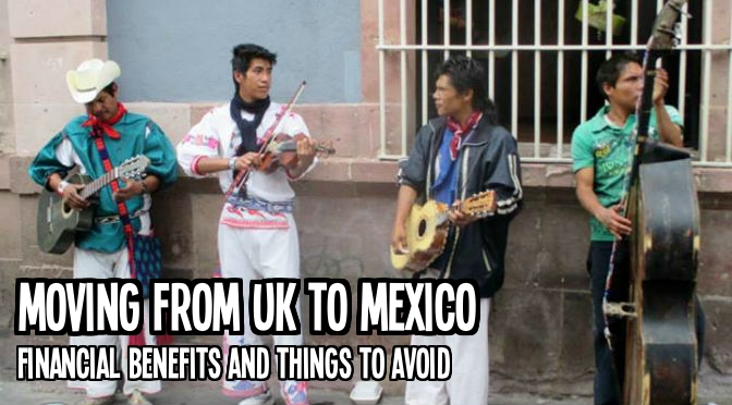 Moving from UK to Mexico 1