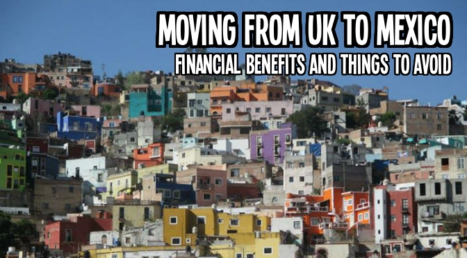 Moving from UK to Mexico 5