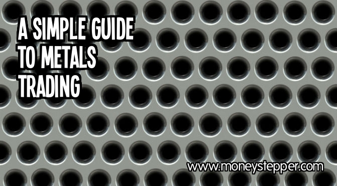 simple guide to metals trading