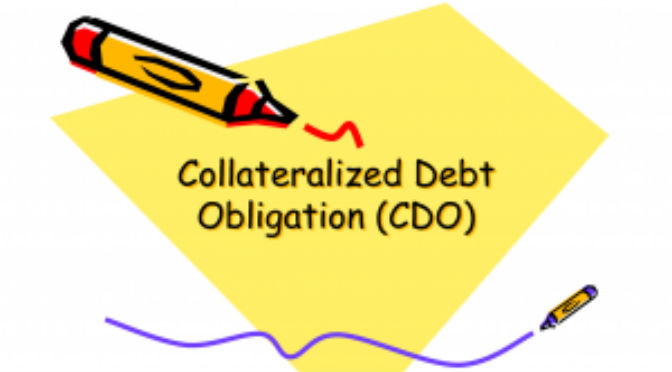 Collateralized Debt Obligation CDOs