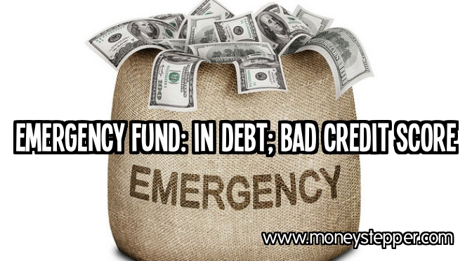 Emergency Fund In Debt Bad Credit Score