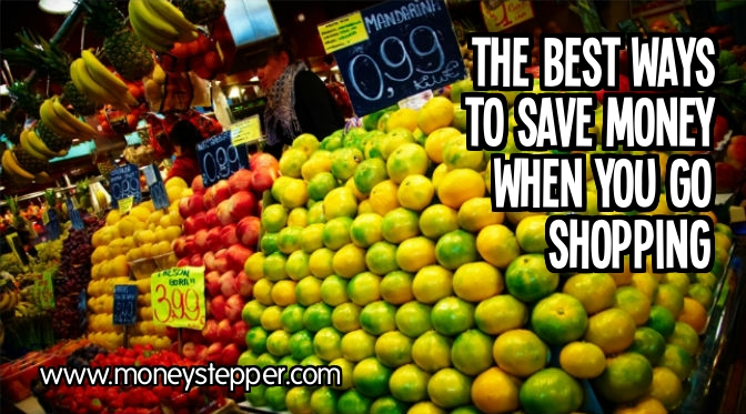 The Best Ways to Save Money When You Go Shopping