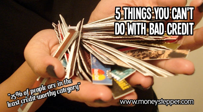 Things You Can't Do With Bad Credit