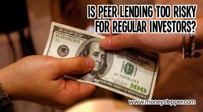 is peer lending too risky for regular investors