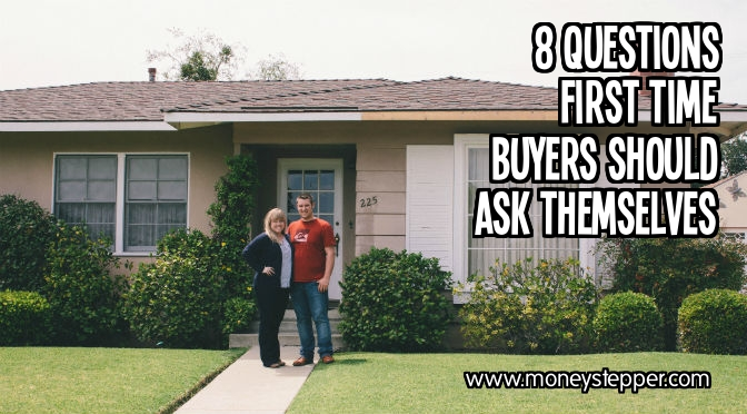 8 Questions First Time Buyers Should Ask Themselves