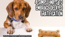 4 ways to embrace delayed gratification