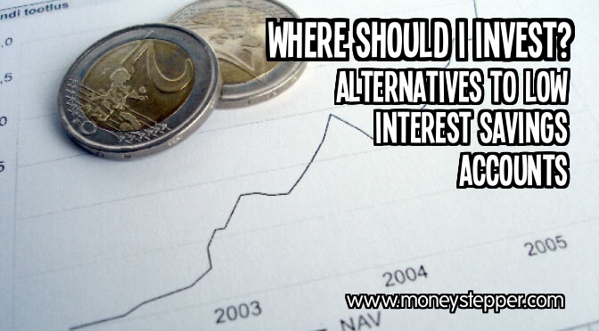 Where should I invest low interest savings accounts
