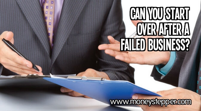Can you start over after failed business