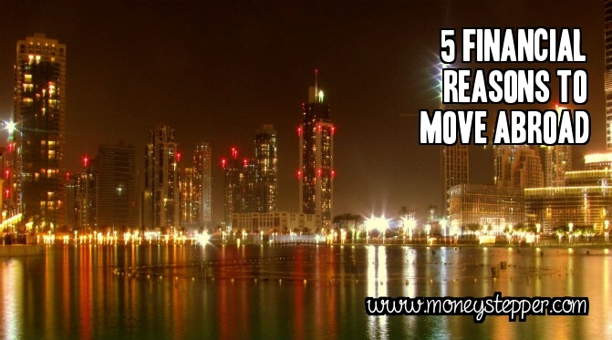 5 Reasons To Move Abroad For Money