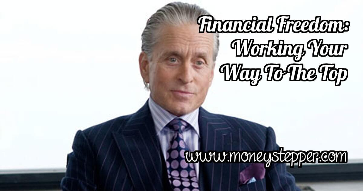 Financial Freedom Working Your Way To The Top