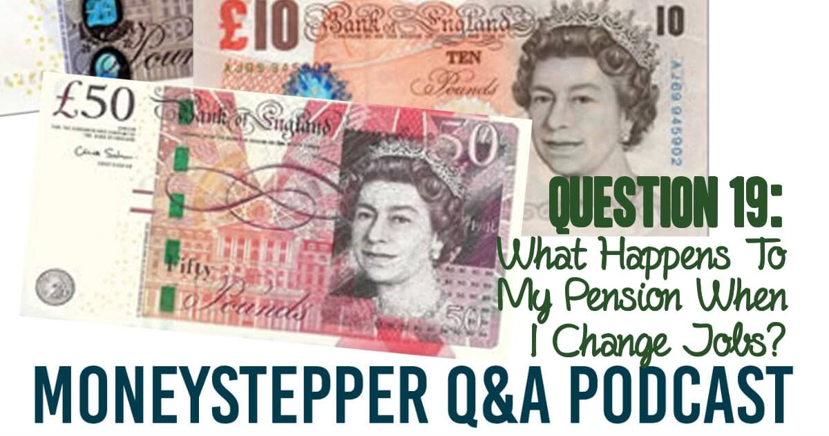 Question 19 - What happens to my pension when I change jobs