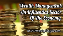 Wealth Management An Important And Influential Sector Of The Economy