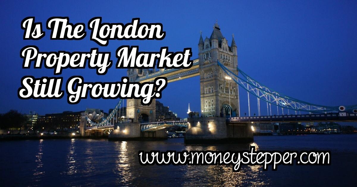 Is The London Property Market Still Growing