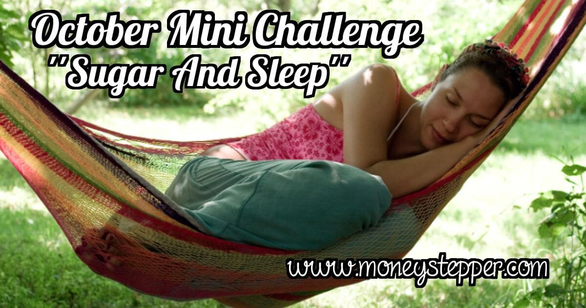 October Mini Challenge Sugar And Sleep