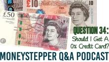 Question 34 - Should I Get a 0 Credit Card