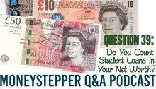 Question 39 - Do you count student loans in your net worth