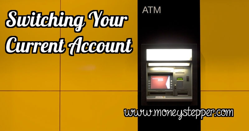 Why Should I Switch My Current Account