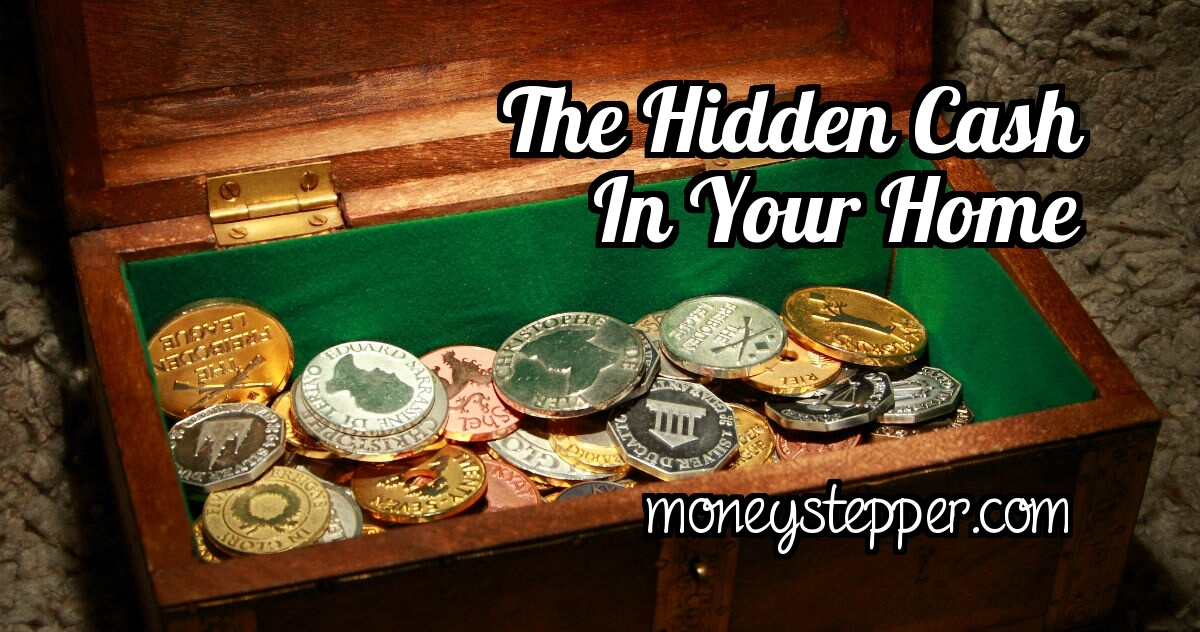 The Hidden Cash In Your Home