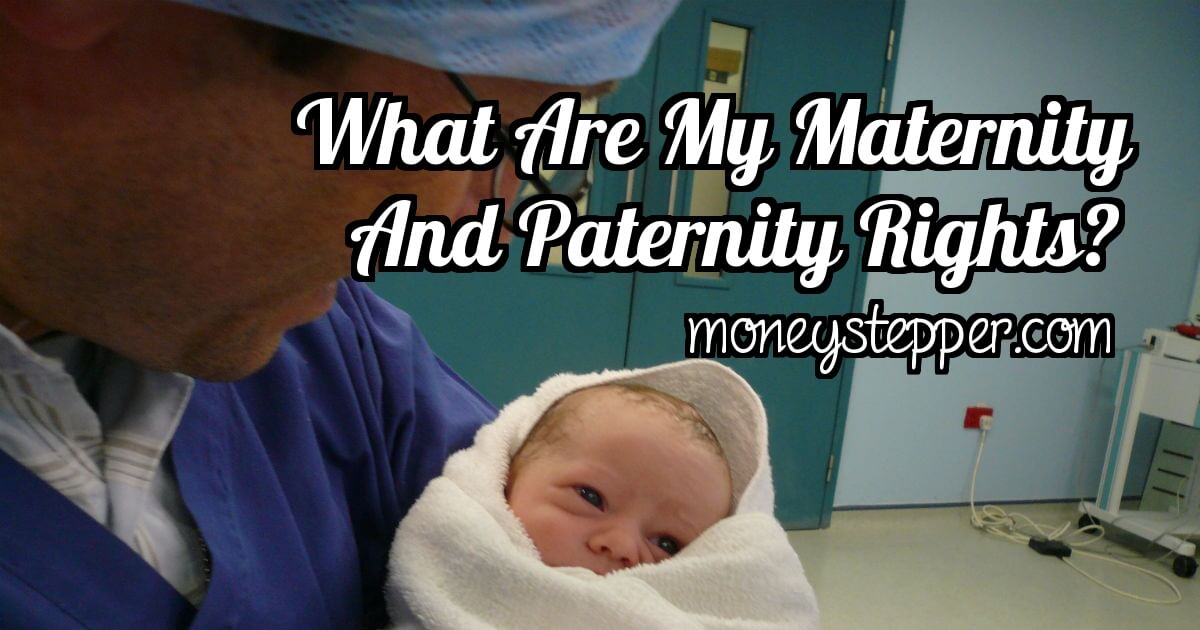What Are My Maternity Rights Or Paternity Rights