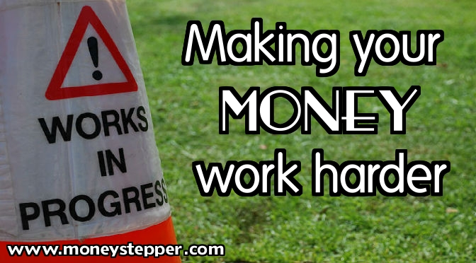 Making your money work harder