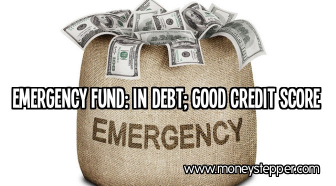 Emergency fund in debt good credit score