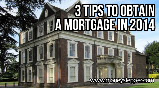 3 Tips to obtain a mortgage in 2014