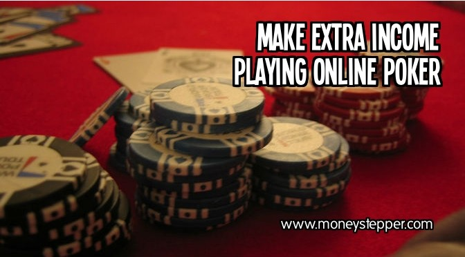 Make Extra Income Playing Online Poker