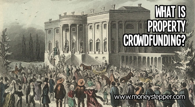 What Is Property Crowdfunding