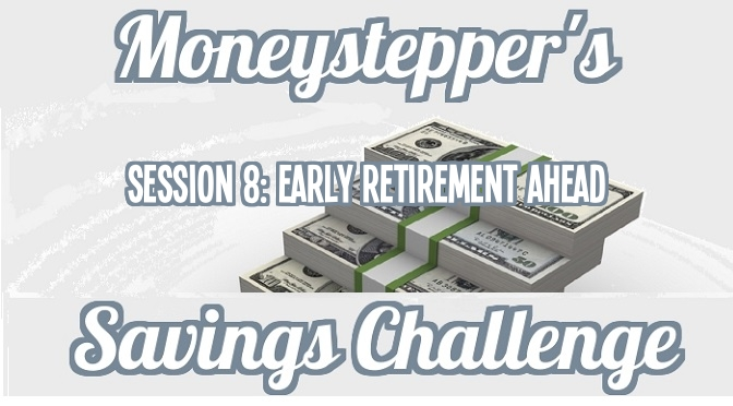 Session 08: Early Retirement Ahead