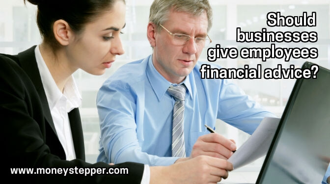 Should Businesses Help Employees With Financial Planning Advice