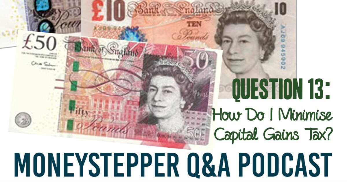 Question 13 - How Do I Minimise My Capital Gains Tax
