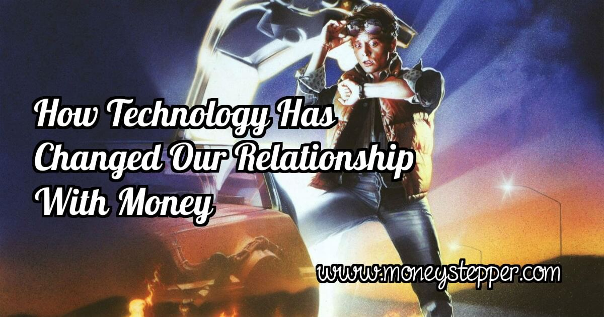 How Technology Has Changed Our Relationship With Money