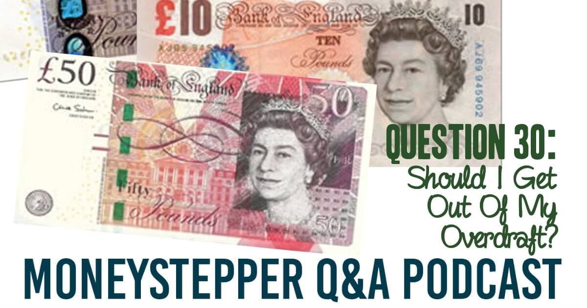 Question 30 - Should I Get Out Of My Overdraft