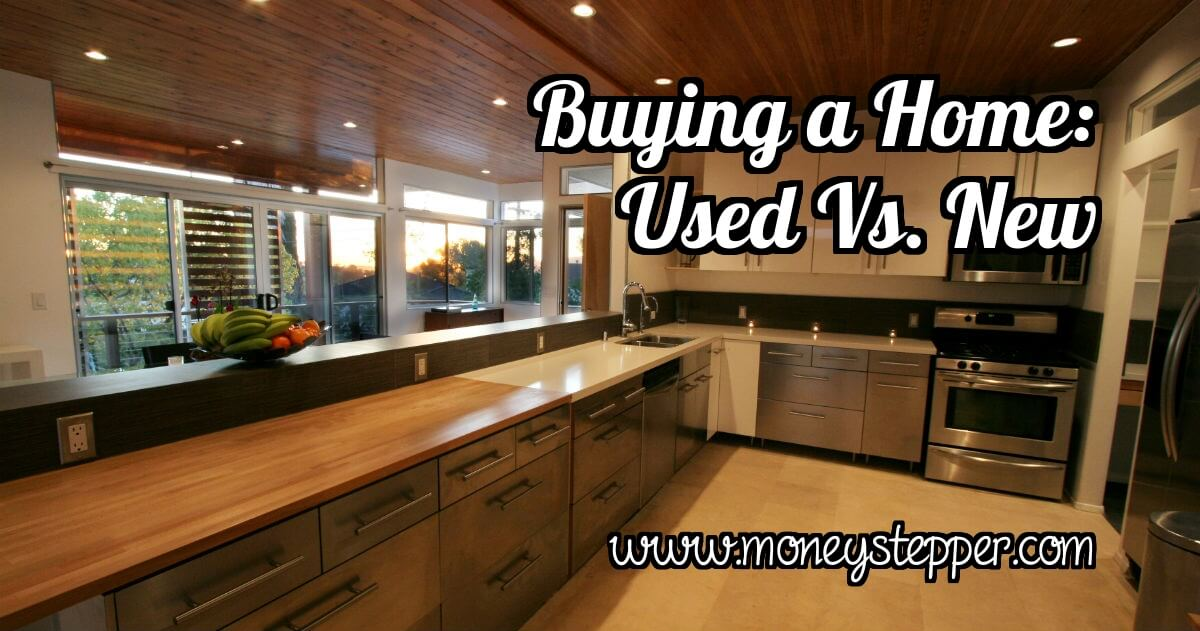 Buying a Home Making the Used Vs. New Decision