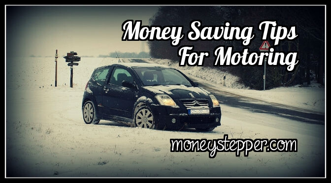 Money Saving Tips For Motoring