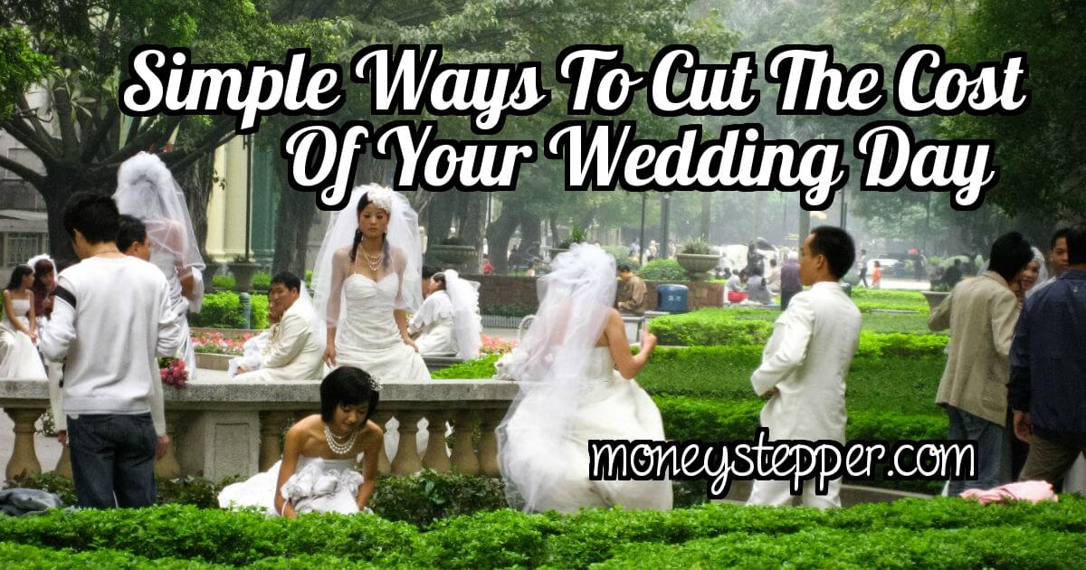 Simple ways to cut the cost of your wedding day