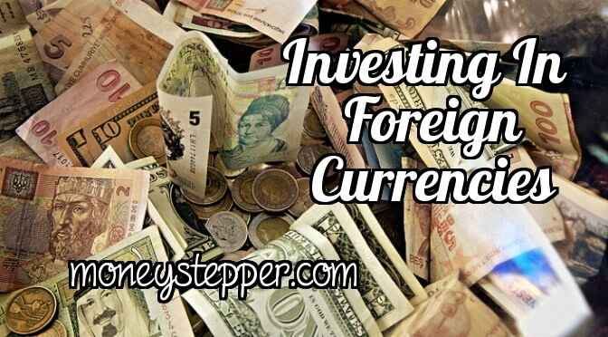 Foreign Currencies To Invest